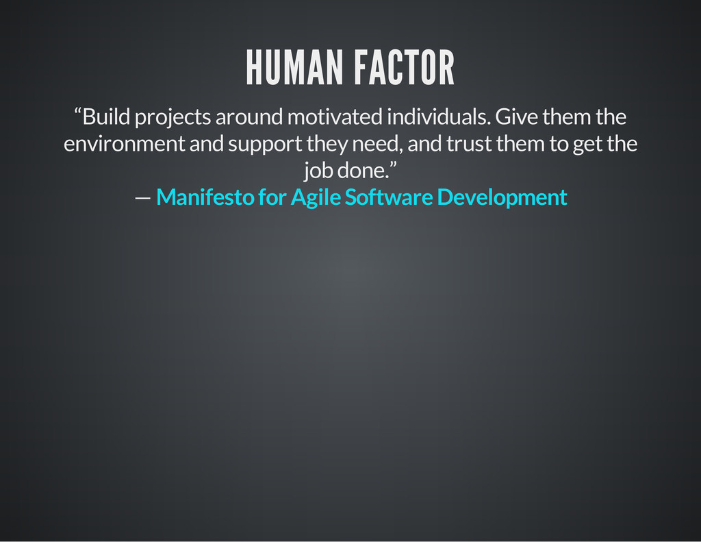 "HUMAN FACTOR ""Build projects around motivated i..."