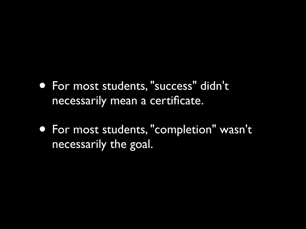 "• For most students, ""success"" didn't necessari..."