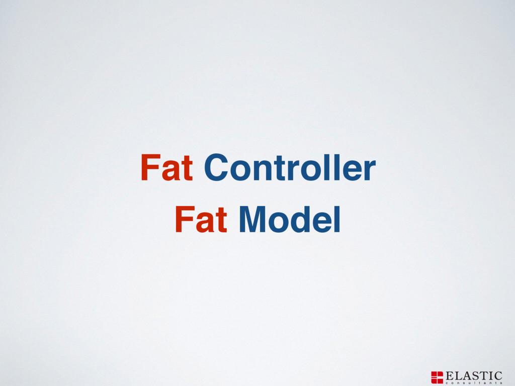 Fat Controller! Fat Model