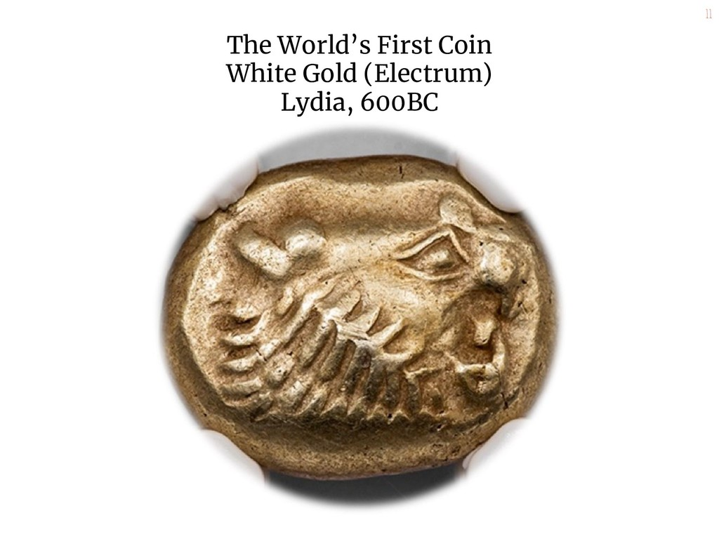 11 The World's First Coin White Gold (Electrum)...