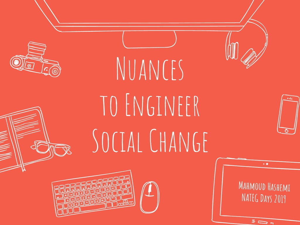 Nuances to Engineer Social Change Mahmoud Hashe...