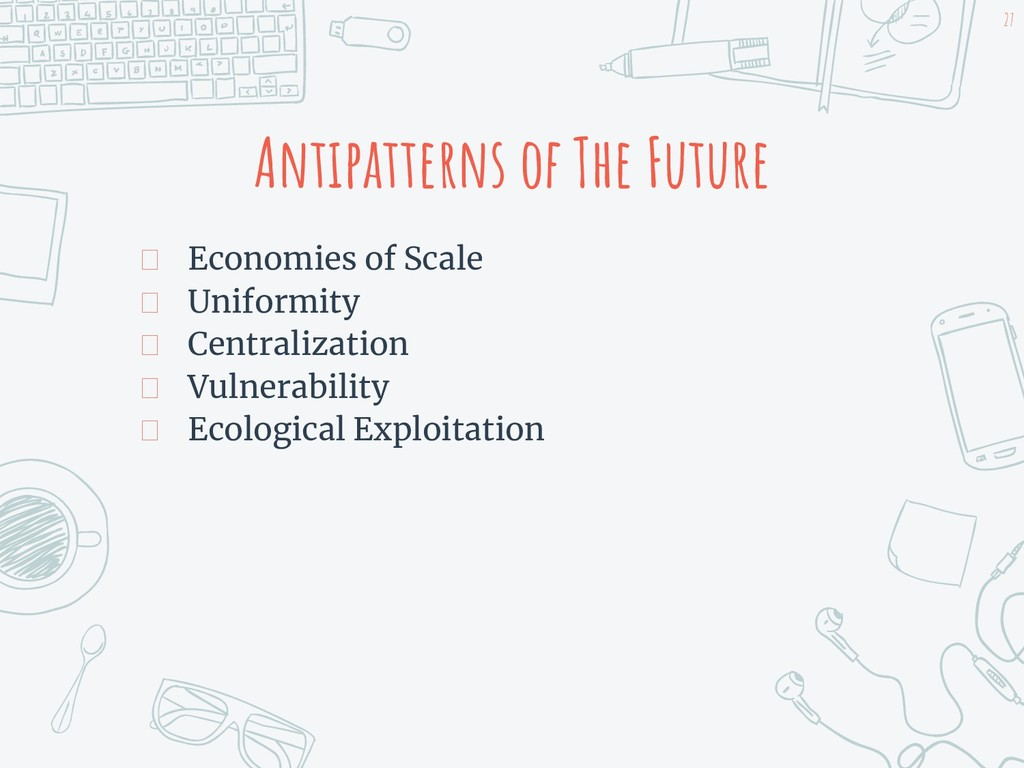 Antipatterns of The Future
