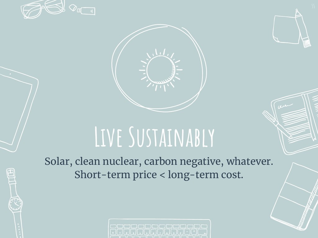 Live Sustainably Solar, clean nuclear, carbon n...