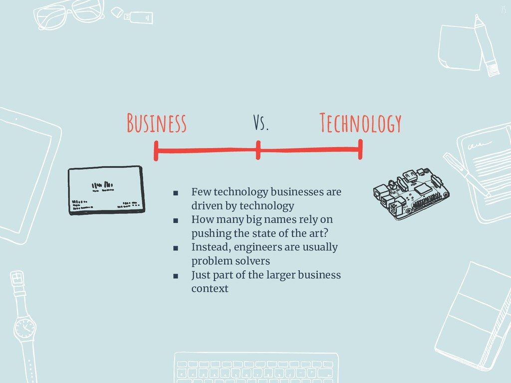 I I Vs. Business 75 Technology ■ Few technology...