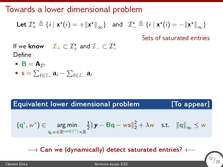 Towards a lower dimensional problem Let I⋆ + ≜ ...