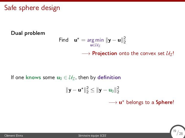 Safe sphere design Dual problem Find u⋆ = arg m...
