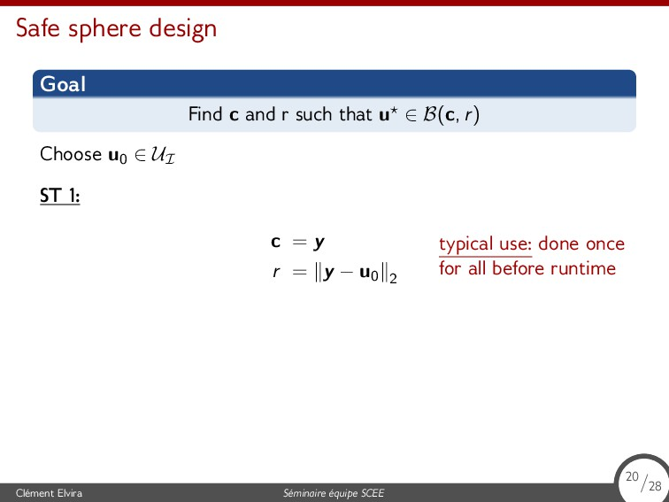 Safe sphere design Goal Find c and r such that ...