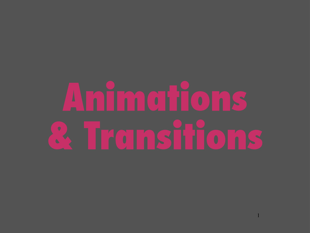 Animations & Transitions 1