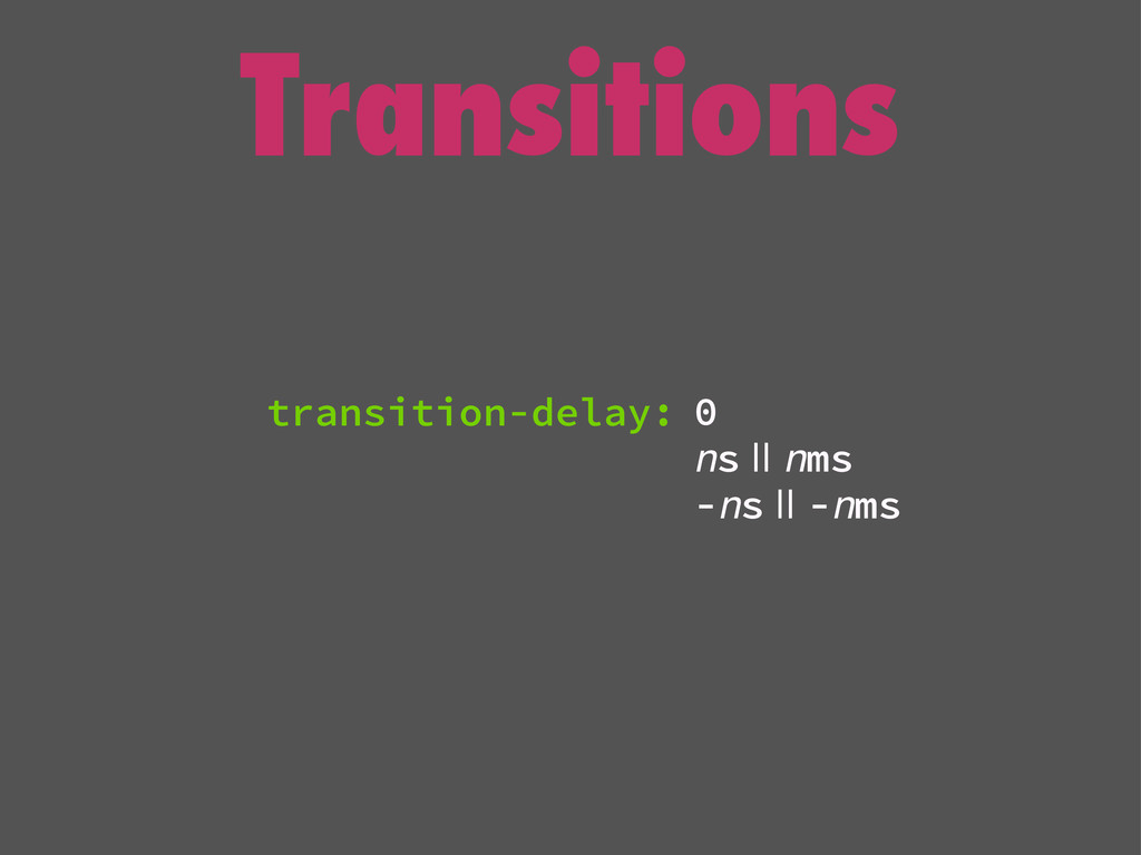 Transitions 0 ns || nms -ns || -nms transition-...