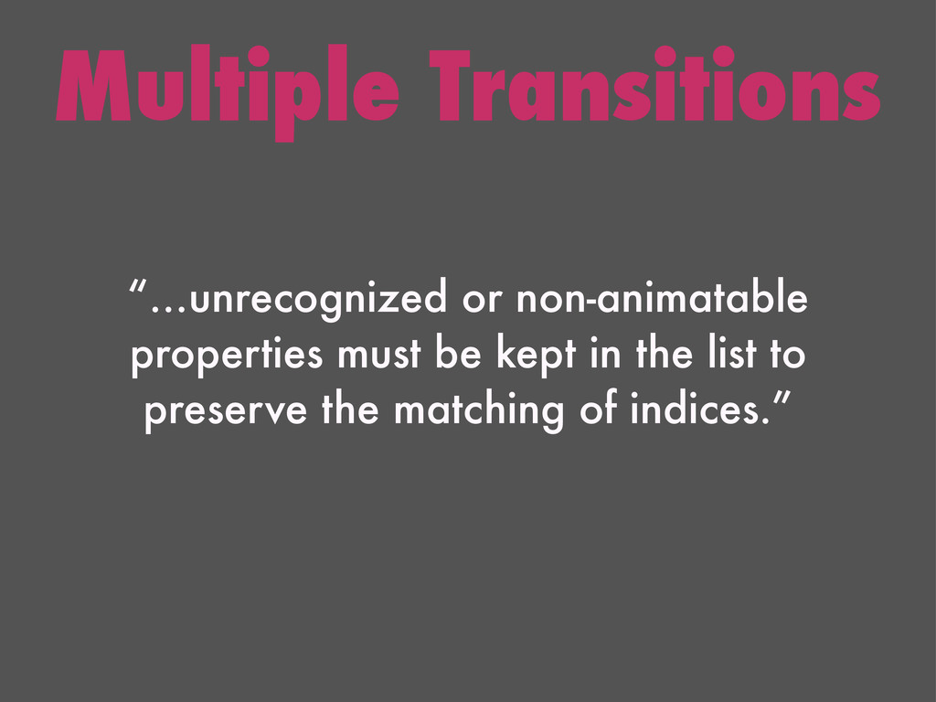"Multiple Transitions ""…unrecognized or non-anim..."