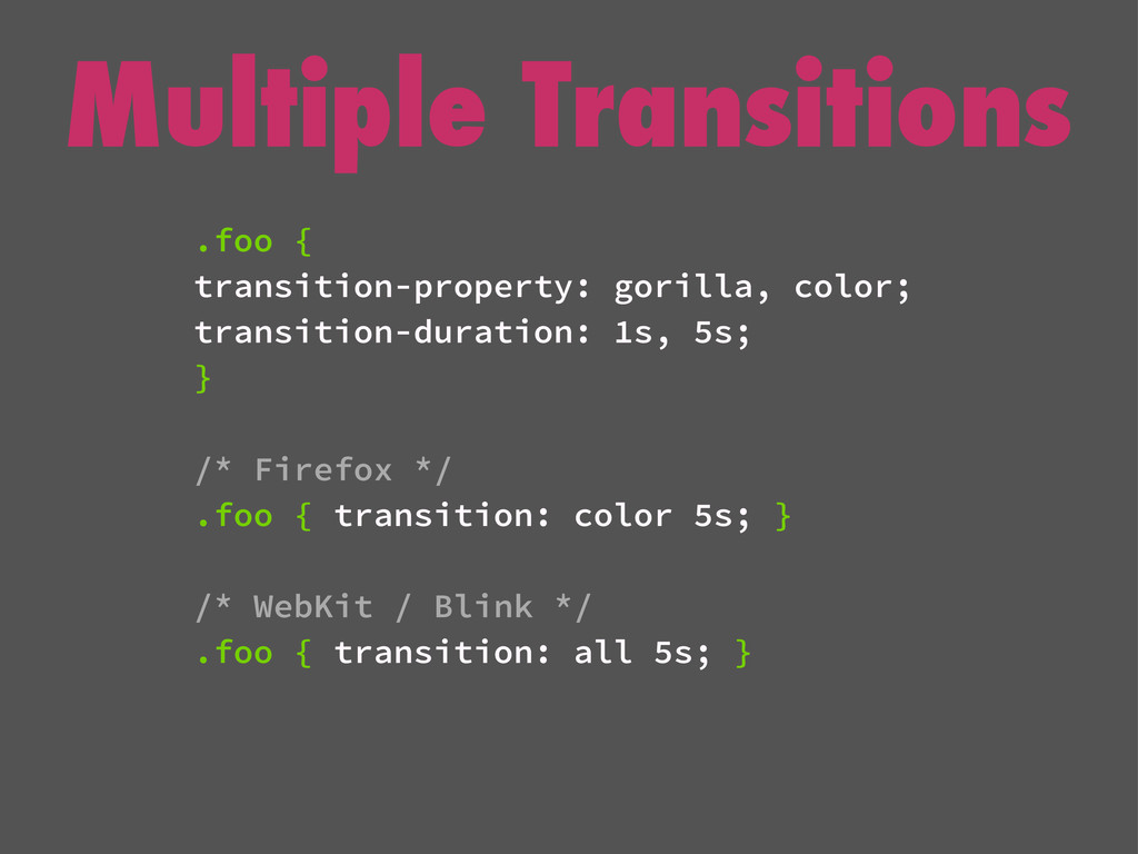 Multiple Transitions .foo { transition-property...