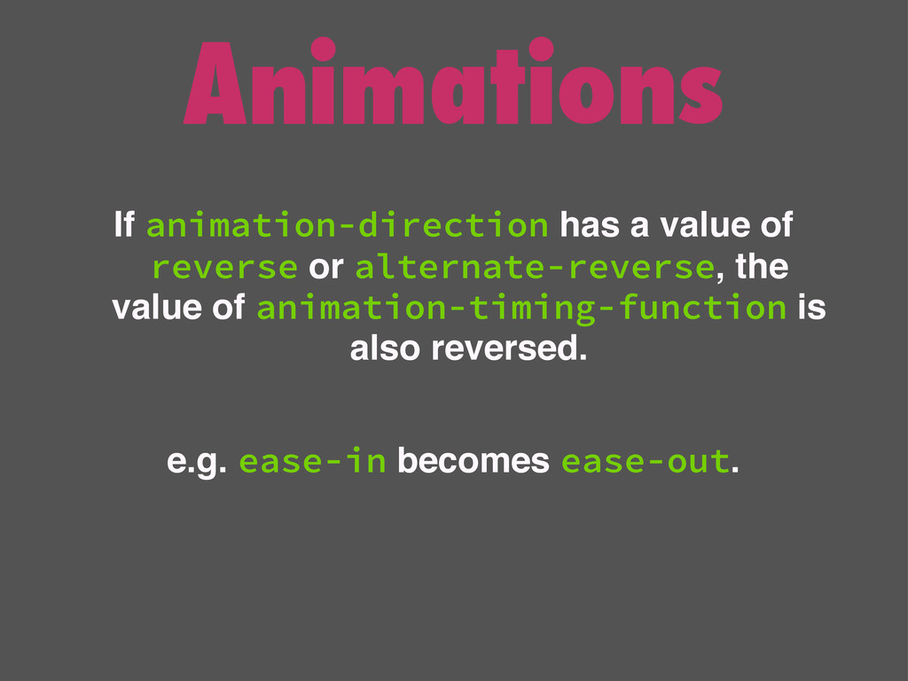 Animations If animation-direction has a value o...