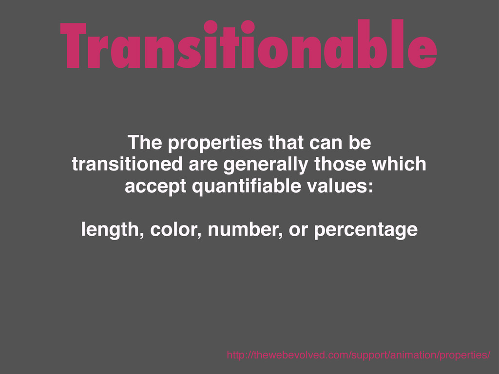Transitionable The properties that can be trans...