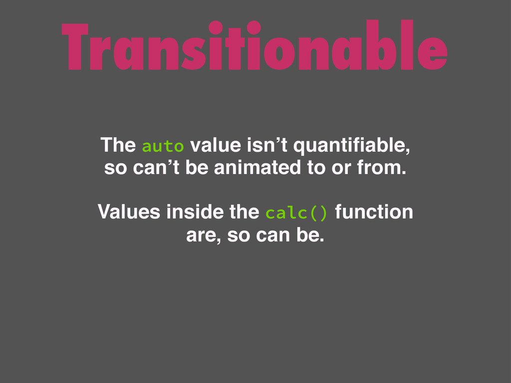 Transitionable The auto value isn't quantifiable...