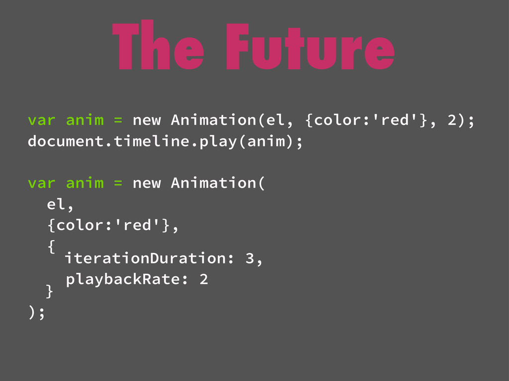 The Future var anim = new Animation(el, {color:...