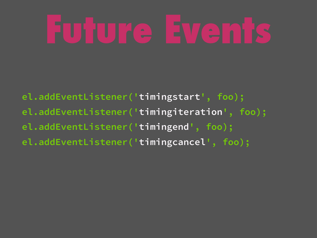 Future Events el.addEventListener('timingstart'...