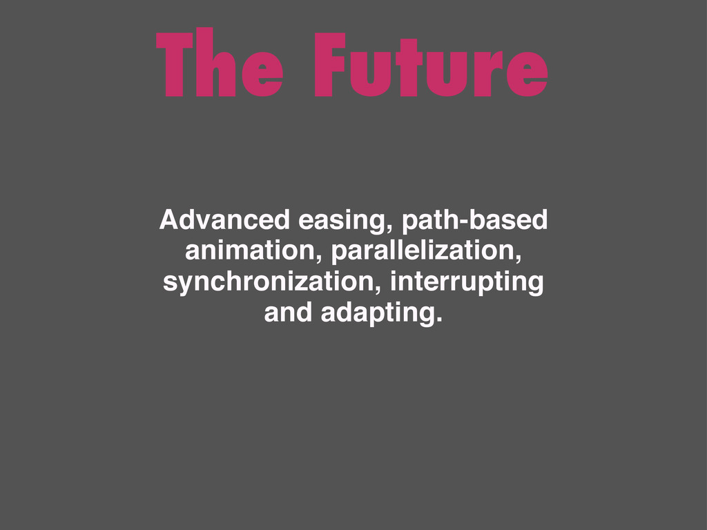 The Future Advanced easing, path-based animatio...