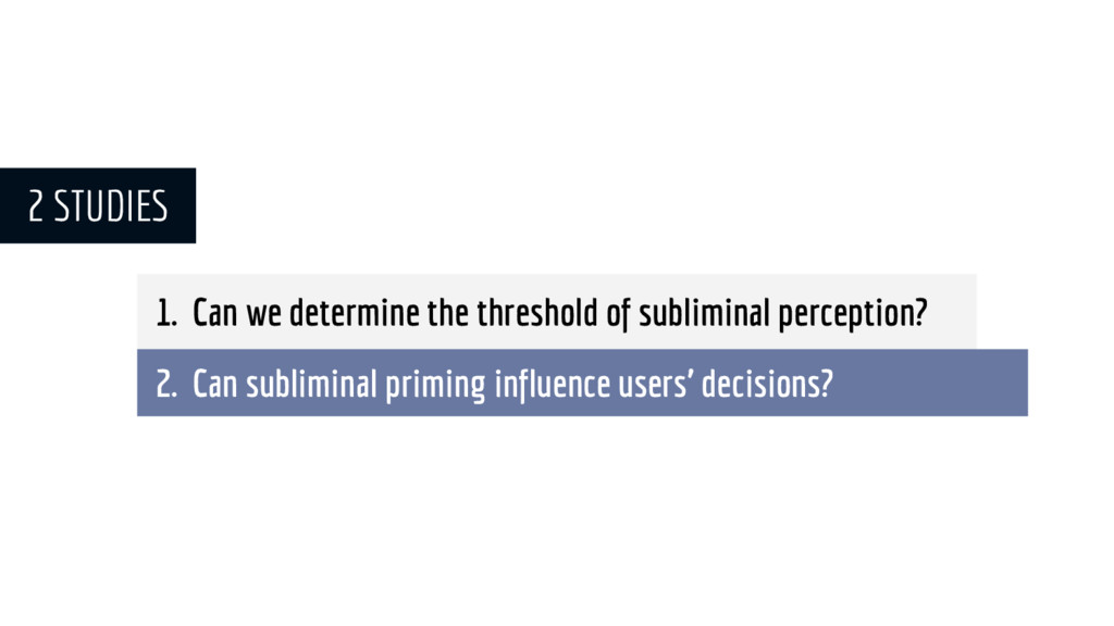 1. Can we determine the threshold of subliminal...