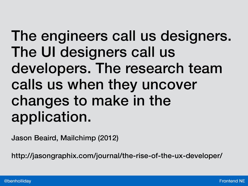 Frontend NE @benholliday The engineers call us ...