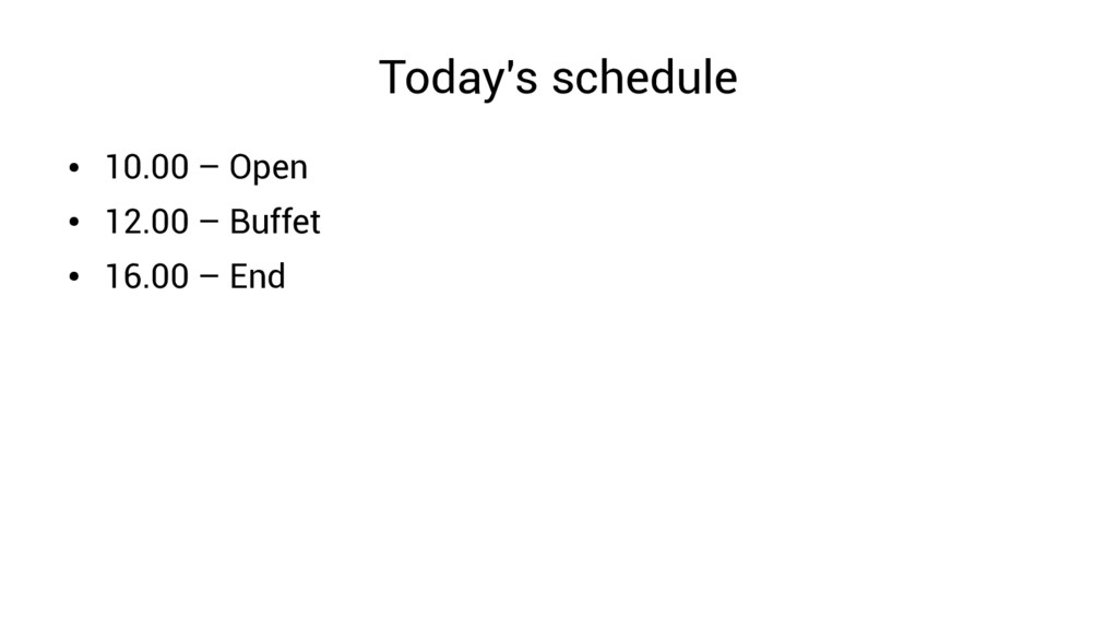 Today's schedule ● 10.00 – Open ● 12.00 – Buffe...