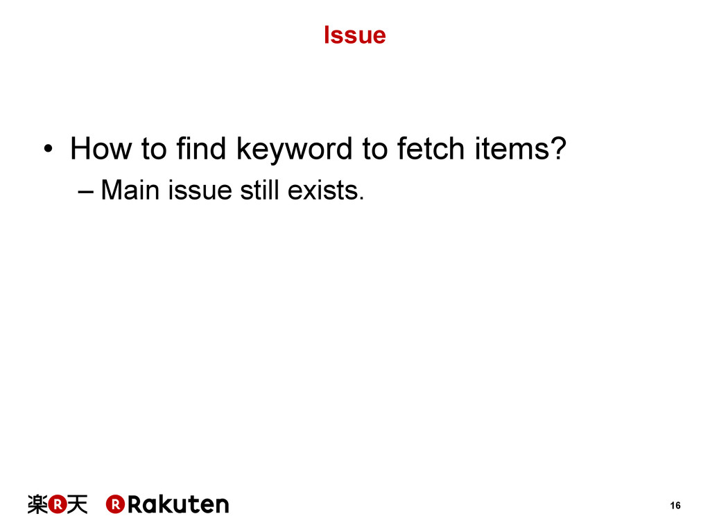 16 Issue • How to find keyword to fetch items?...