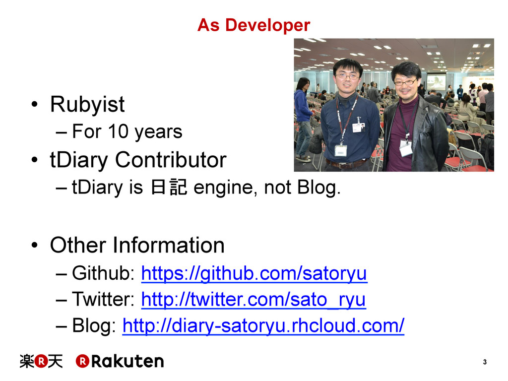 3 As Developer • Rubyist –For 10 years • tDi...