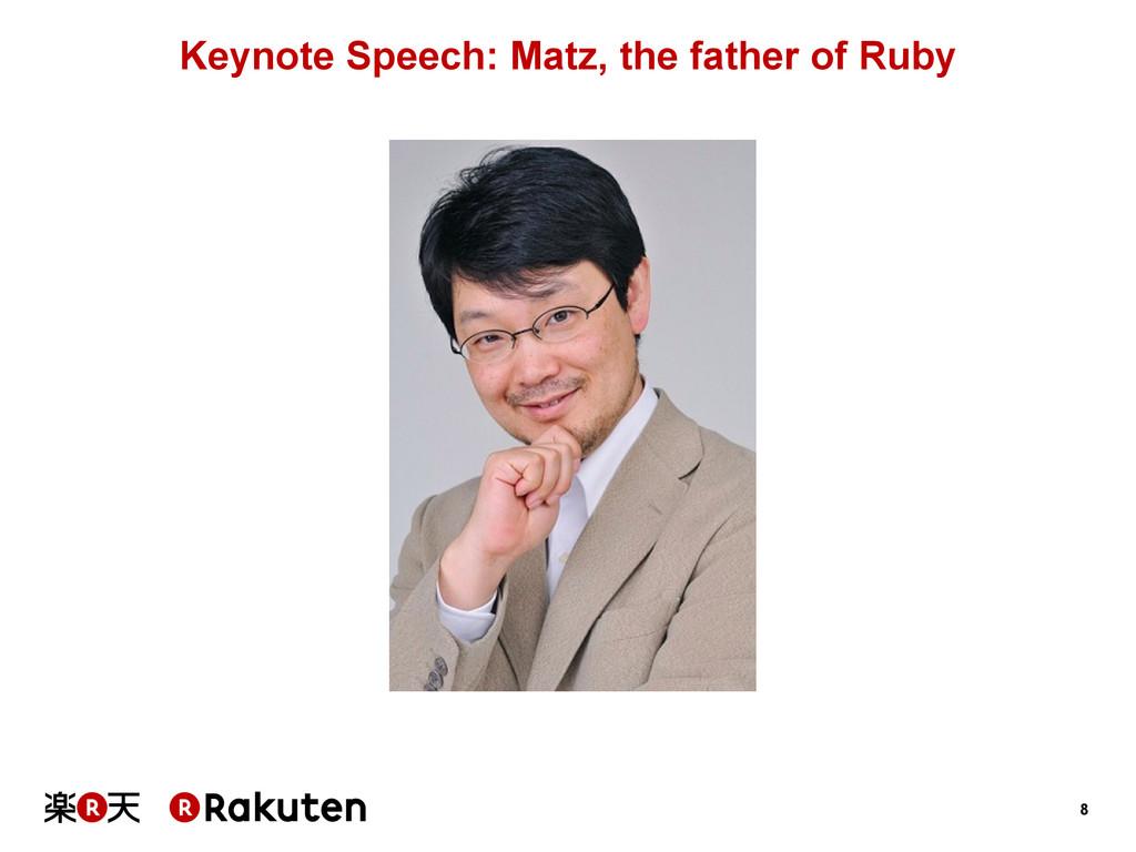 8 Keynote Speech: Matz, the father of Ruby