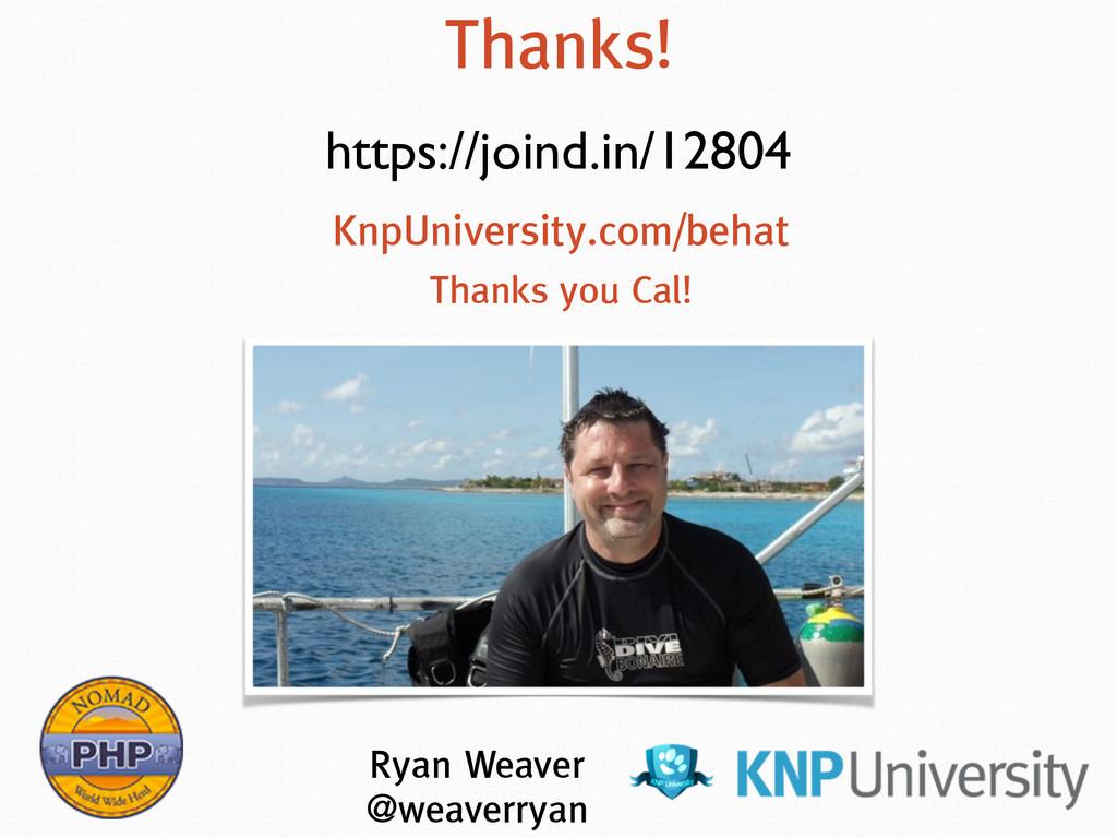 Thanks! Ryan Weaver @weaverryan KnpUniversity....