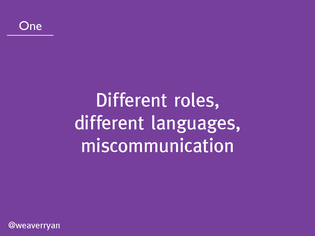 Different roles, different languages, miscommun...