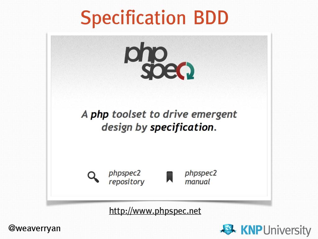 @weaverryan Specification BDD http://www.phpspe...