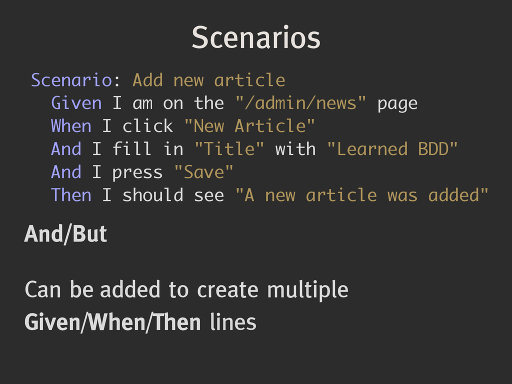 Scenarios And/But ! Can be added to create mult...