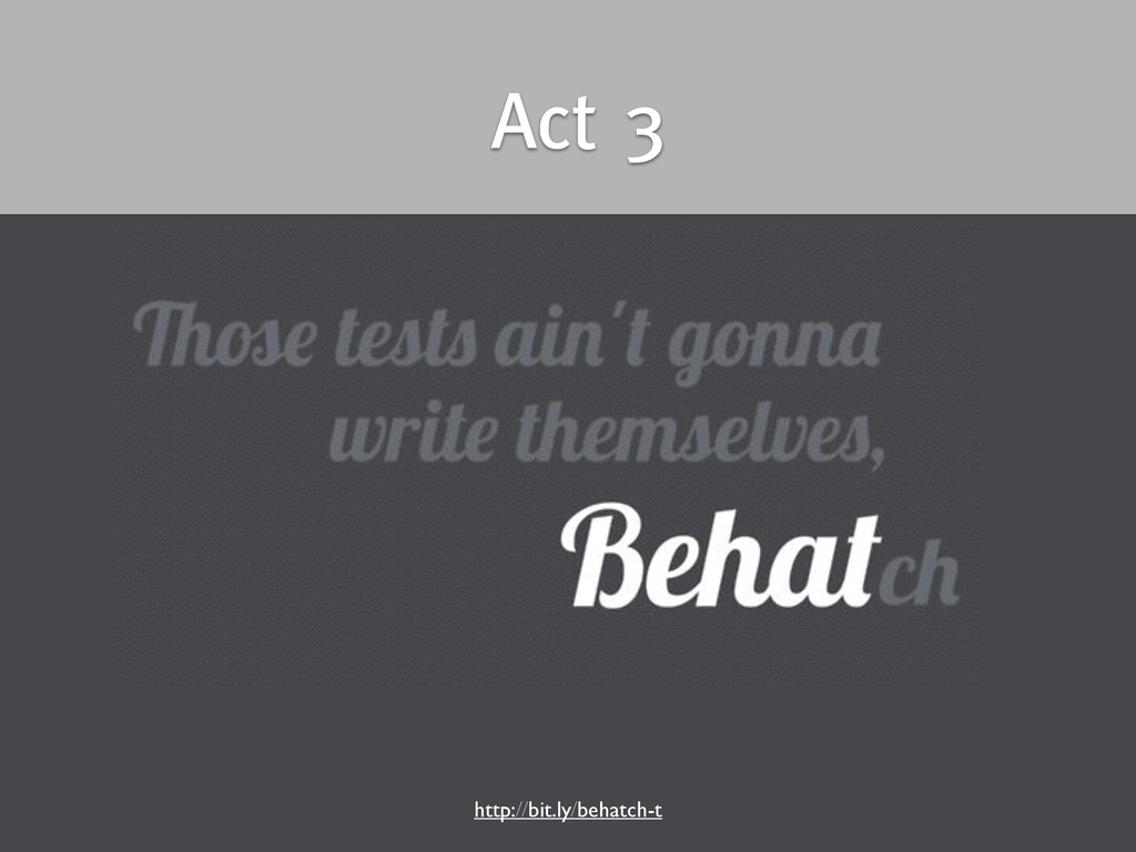 http://bit.ly/behatch-t Act 3