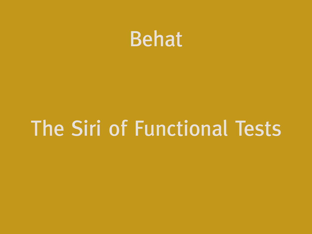 Behat The Siri of Functional Tests