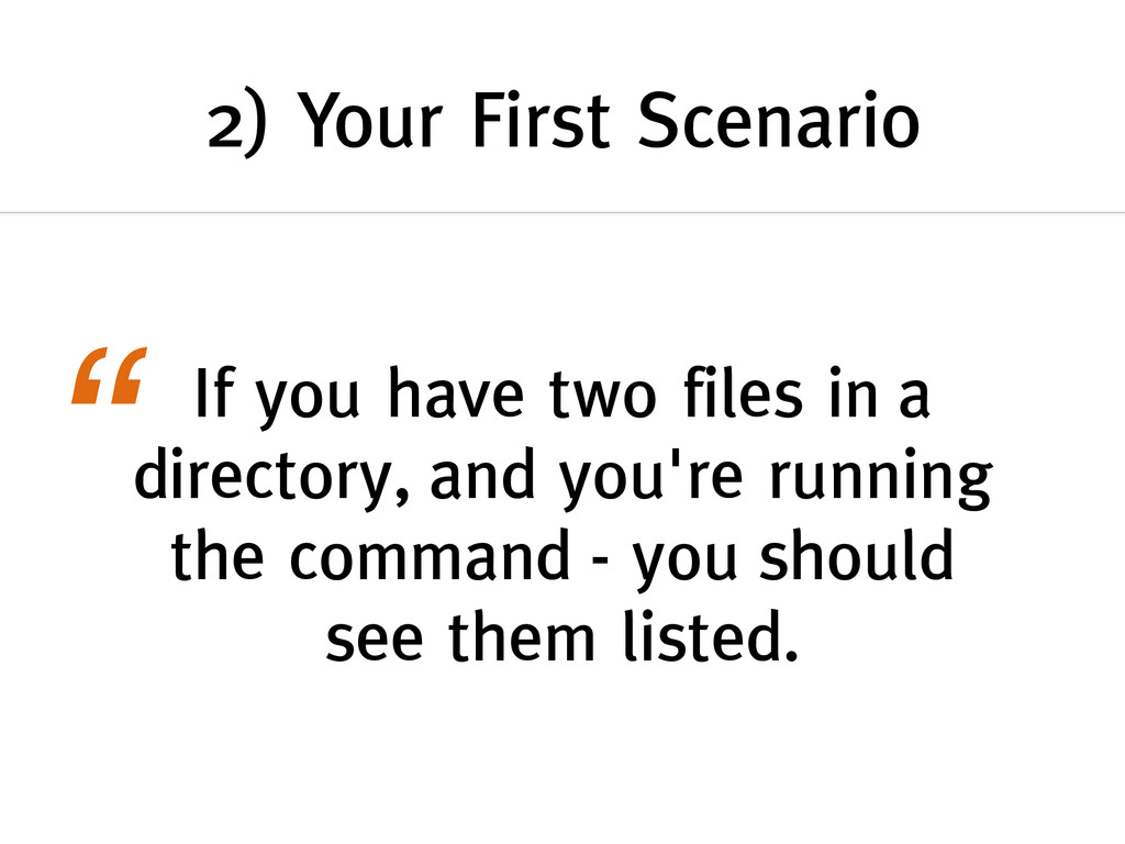 2) Your First Scenario If you have two files in...