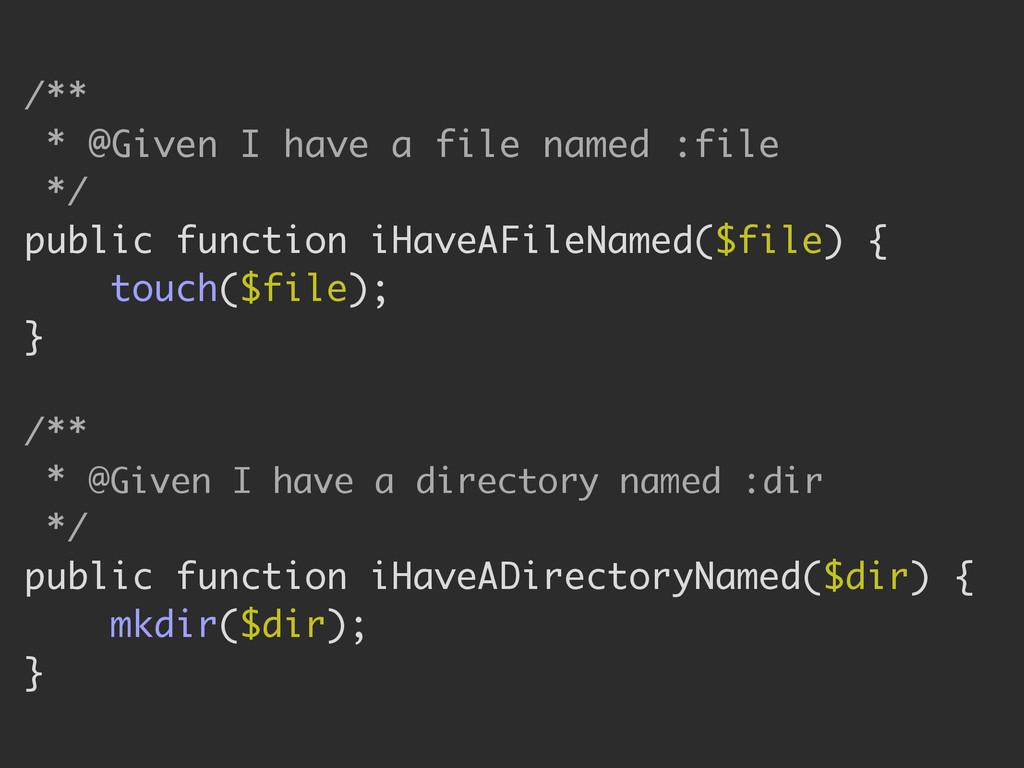 /** * @Given I have a file named :file */ publi...