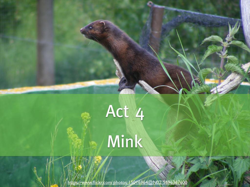Act 4 ! Mink https://www.flickr.com/photos/15016...