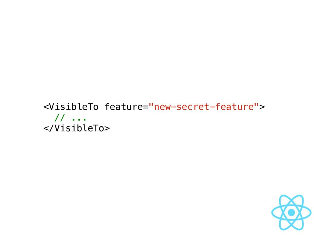 "<VisibleTo feature=""new-secret-feature""> // ......"