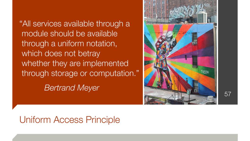 "Uniform Access Principle ""All services availabl..."
