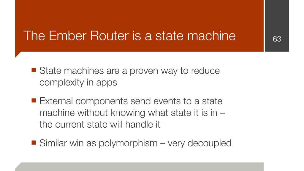63 The Ember Router is a state machine ■ State ...