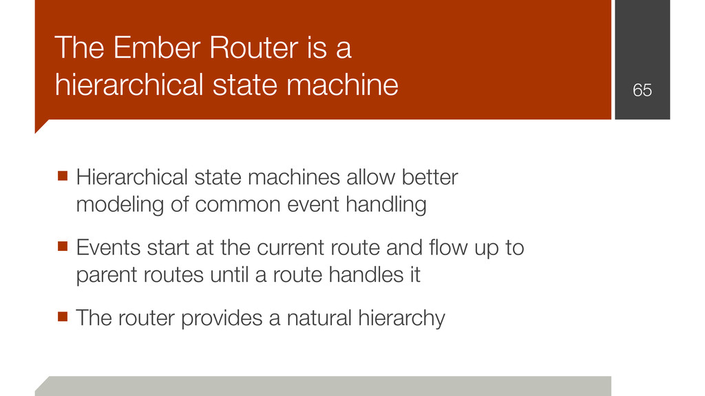 65 The Ember Router is a hierarchical state mac...