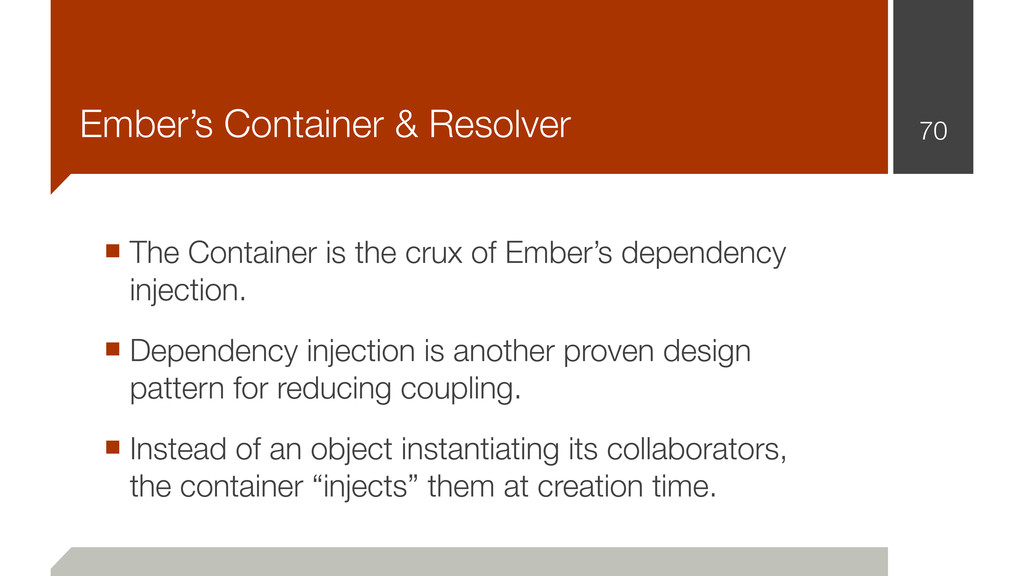 Ember's Container & Resolver 70 ■ The Container...