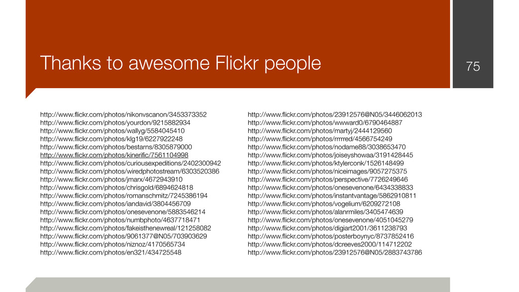 75 Thanks to awesome Flickr people http://www.fl...