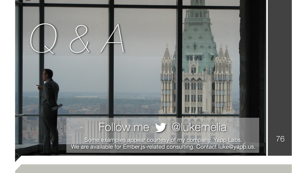 76 Follow me @lukemelia Some examples appear co...