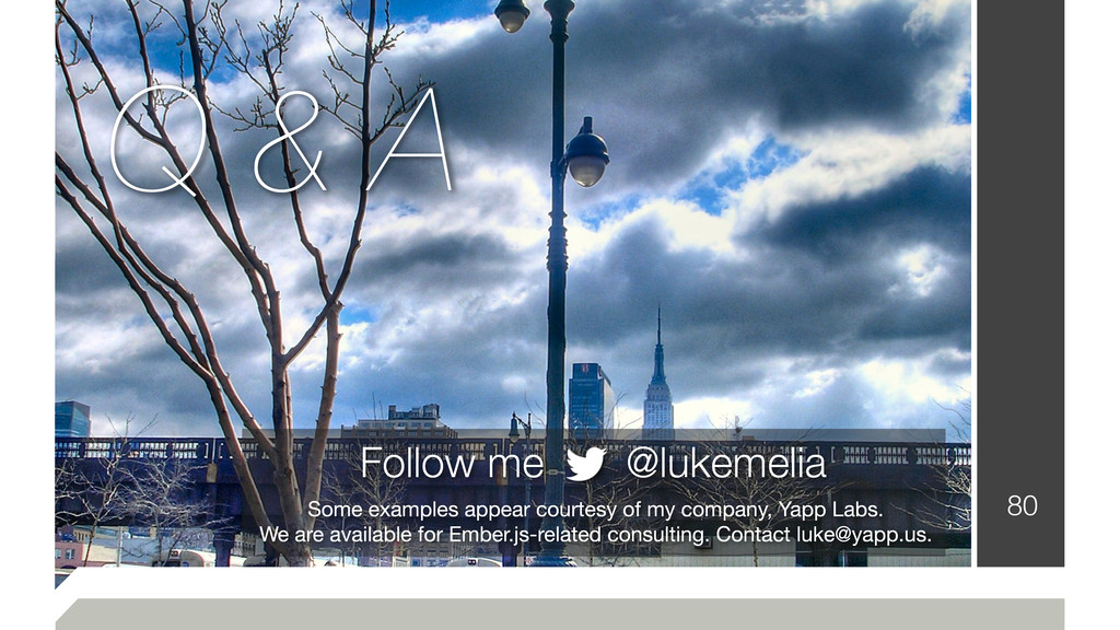 80 Follow me @lukemelia Some examples appear co...