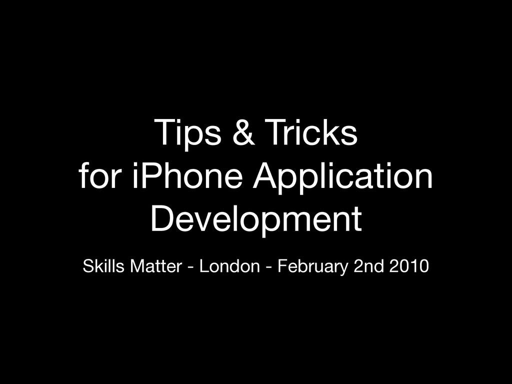 Tips & Tricks for iPhone Application Developmen...