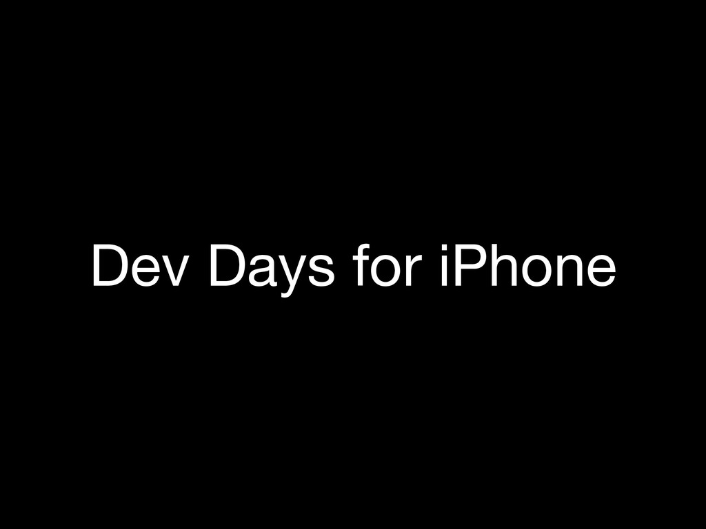 Dev Days for iPhone