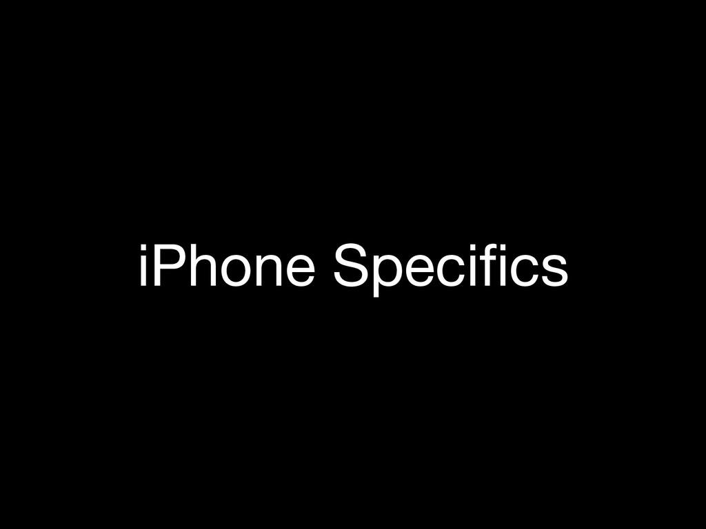 iPhone Specifics