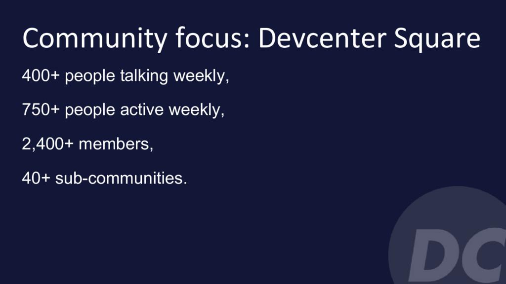 Community focus: Devcenter Square 400+ people t...