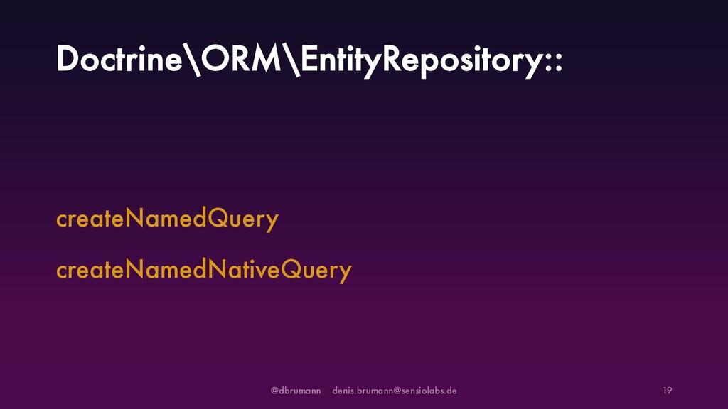 Doctrine\ORM\EntityRepository:: createNamedQuer...