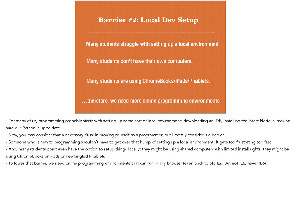 Barrier #2: Local Dev Setup Many students don't...